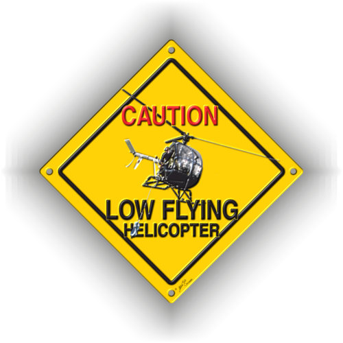 CAUTION LOW FLYING HELICOPTER Hughes 300