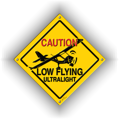 CAUTION LOW FLYING ULTRALIGHT